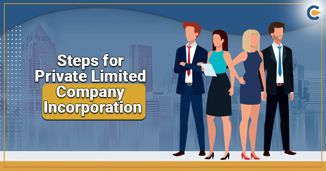 Steps for Private Limited Company Incorporation in India