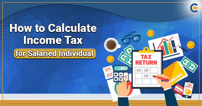 Calculate Income Tax for Salaried Individual