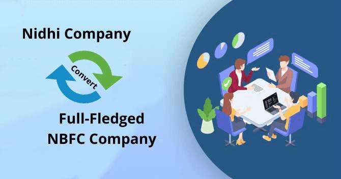 Convert a Nidhi Company into a Full-Fledged NBFC Company