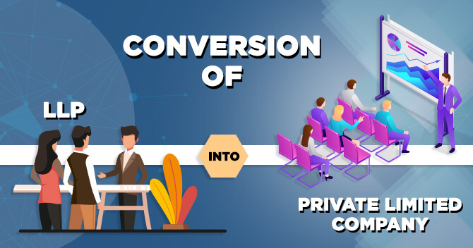 LLP into Private Limited Company