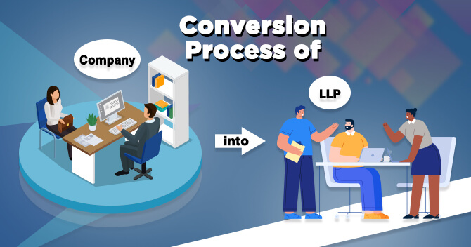 Convert your Company into LLP