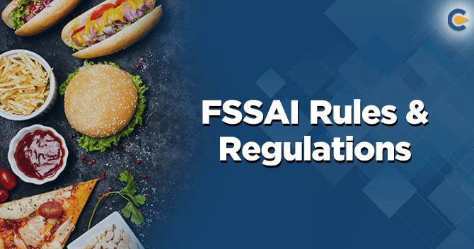 FSSAI Rules and Regulations