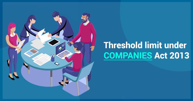Threshold Limit Under Companies Act