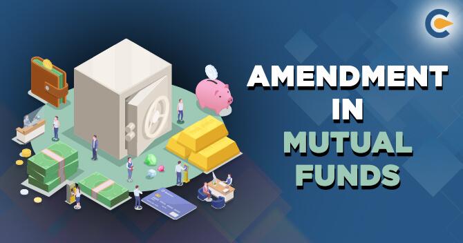 Amendments in Mutual Funds
