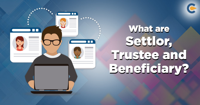 Settlor, Trustee and Beneficiary