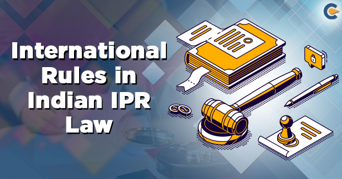 International Rules in Indian IPR Law