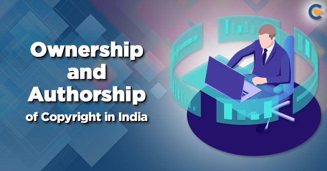 Ownership and Authorship of Copyright