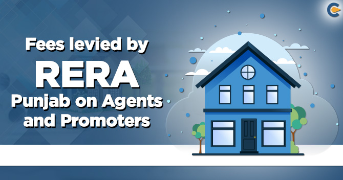Fees levied by RERA Punjab on agents and promoters