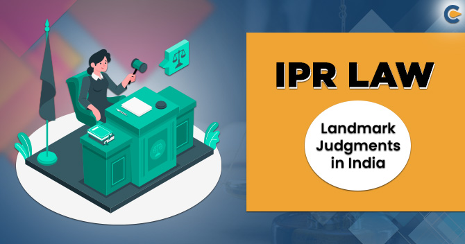 Landmark Judgements on IPR Law