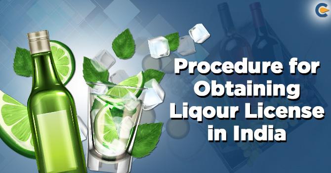 Procedure for Obtaining Liquor License in India
