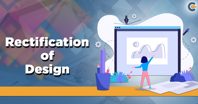 Rectification of Design in India