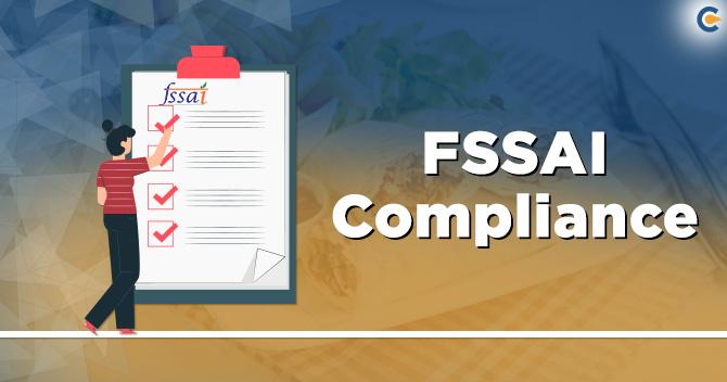 A Comprehensive Guide on FSSAI Compliance - Corpbiz