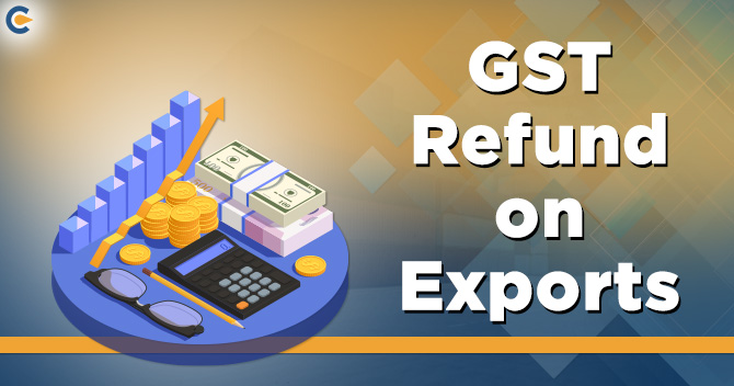 GST Refund on Exports