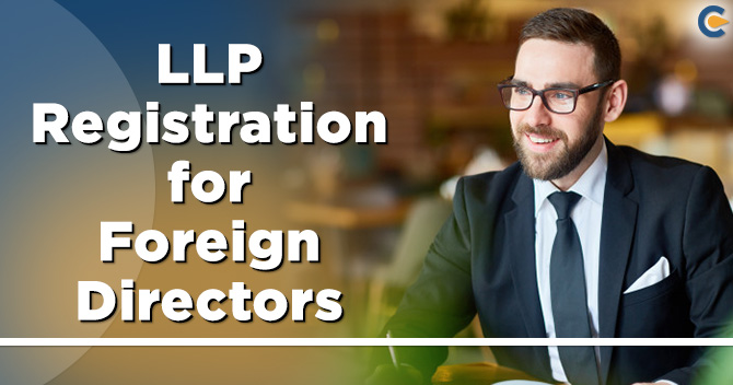 LLP Registration with Foreign Directors