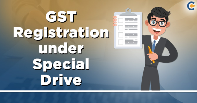 GST registration under special drive