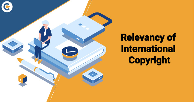 Relevancy of International Copyright in India