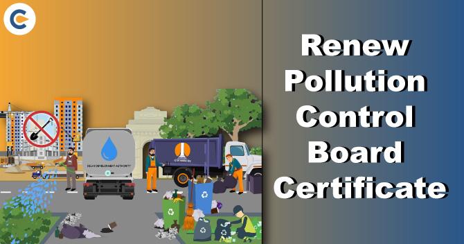 Renew Pollution Control Board Certificate