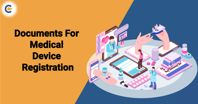 Documents Required For Medical Device Registration in India