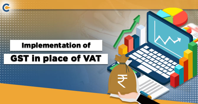 Implementation of GST in place of VAT in Indian Economy