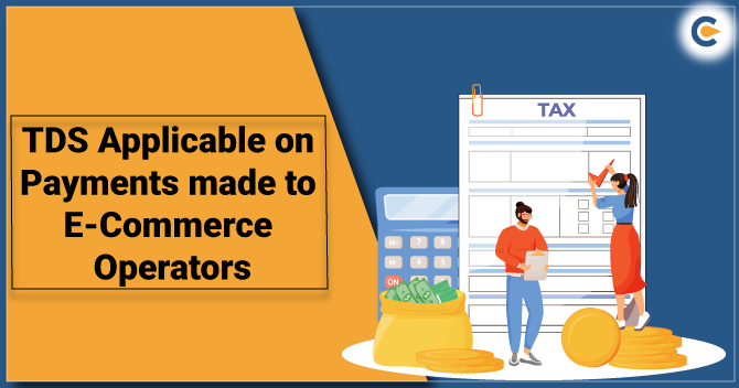 TDS Applicable on Payments made to E-Commerce Operators
