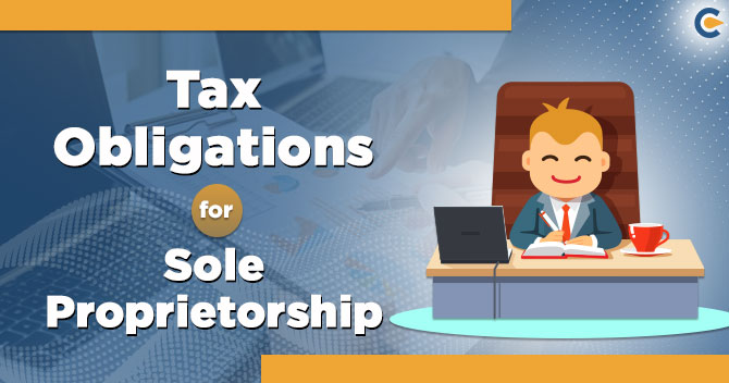 A Complete Overview on Tax Obligations for Sole Proprietorship