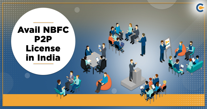 Avail NBFC P2P License in India