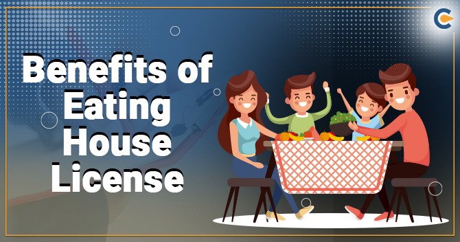 Benefits of Eating House License & Procedure for License Application in India