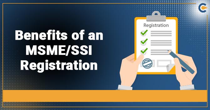 Benefits of an MSME/SSI Registration