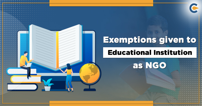 Exemptions given to Educational Institution as NGO