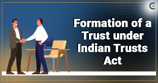 Formation of a Trust under Indian Trusts Act