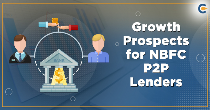 Growth Prospects for NBFC P2P Lenders