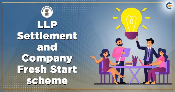 LLP Settlement and Company Fresh Start scheme