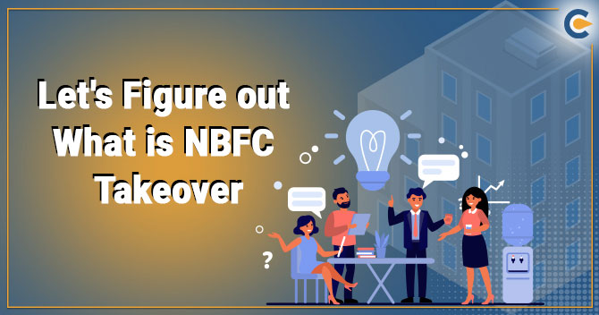 Lets Figure out What is NBFC Takeover