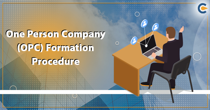 One Person Company (OPC) Formation Procedure