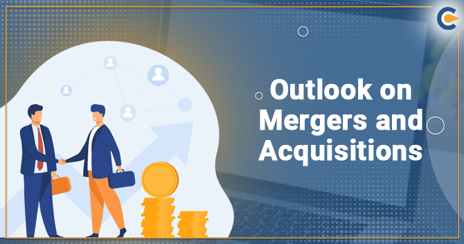 Outlook on Mergers and Acquisitions