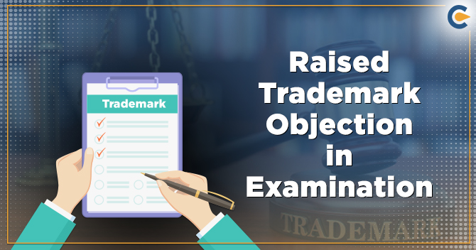 Raised Trademark Objection in Examination Report