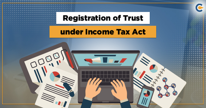 Registration of Trust under Income Tax Act