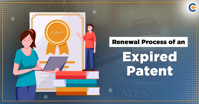 Renewal Process of an Expired Patent