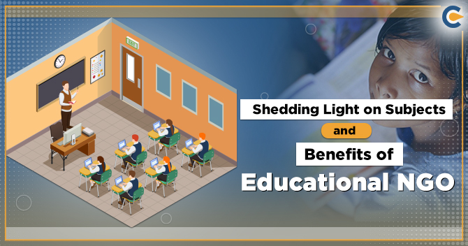 Shedding Light on Subjects and Benefits of Educational NGO - Corpbiz
