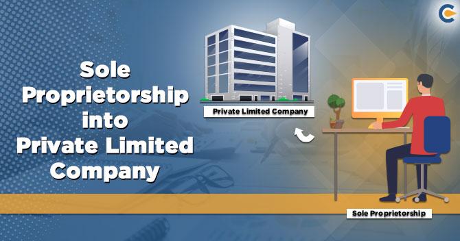 sole proprietorship into private company