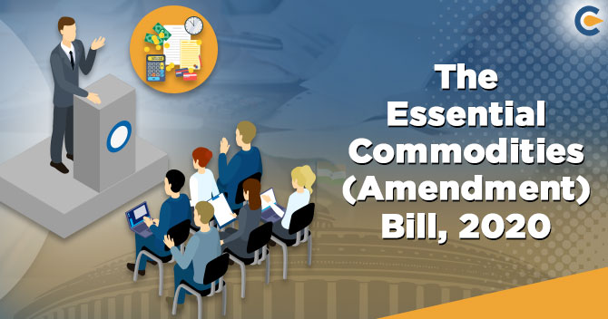 The Essential Commodities (Amendment) Bill, 2020