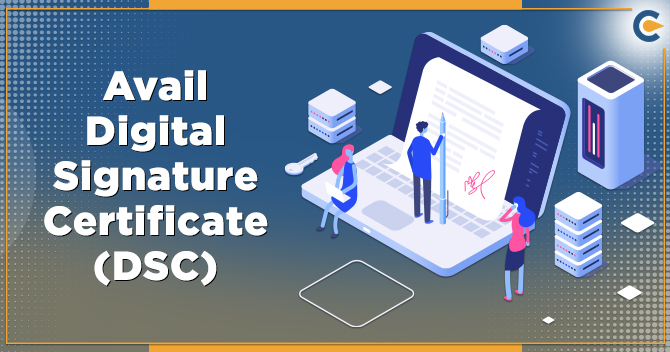 Avail Digital Signature Certificate (DSC)