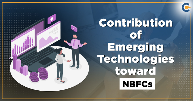 Contribution of Emerging Technologies toward NBFCs