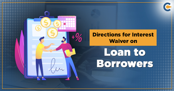 Directions for Interest Waiver on Loan to Borrowers