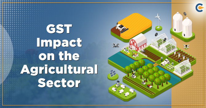 GST Impact on the Agricultural Sector