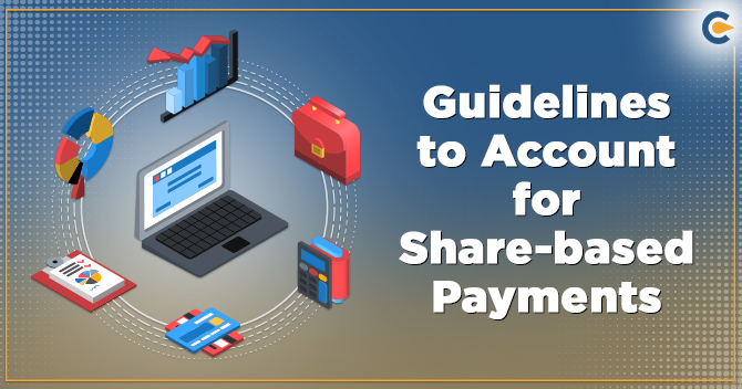 Guidelines to Account for Share-based Payments