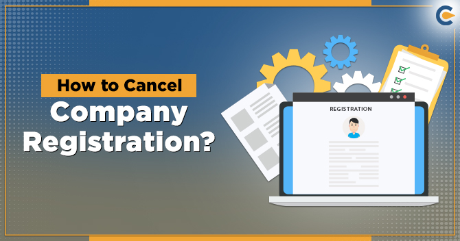 How to Cancel Company Registration