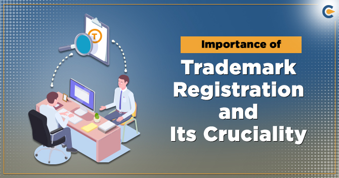 Importance of Trademark Registration and Its cruciality