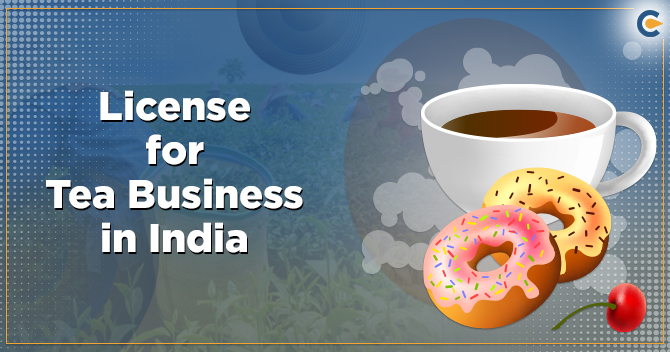 License for Tea Business in India