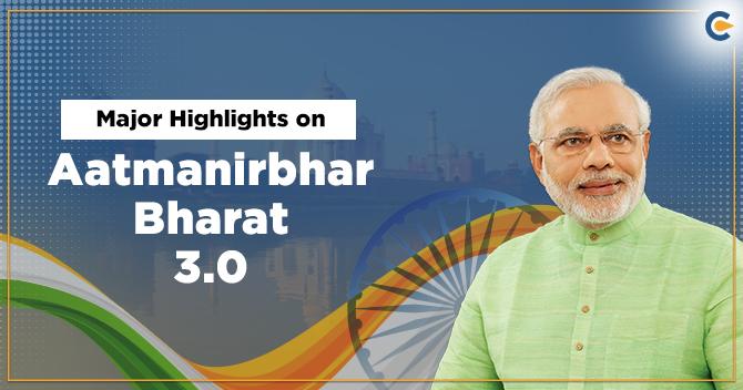 Major Highlights on Aatmanirbhar Bharat 3.0